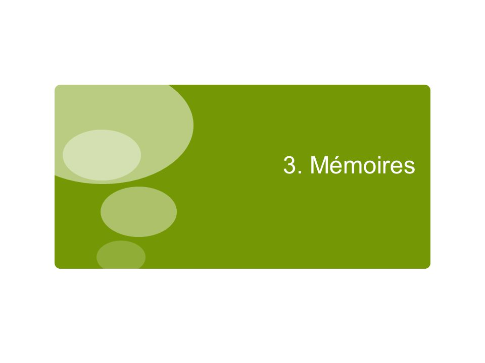 3. Mémoires
