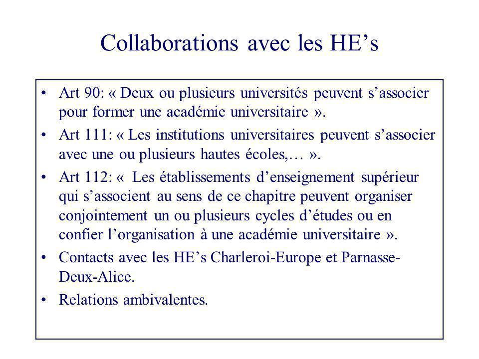 Collaborations avec les HE's Art 90: « Deux ou plusieurs universités peuvent s'associer pour former une académie universitaire ».