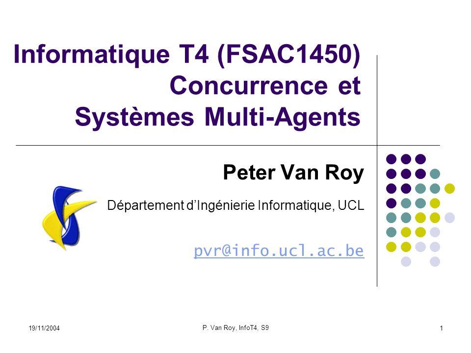 19/11/2004 P. Van Roy, InfoT4, S9 32 Flots et agents