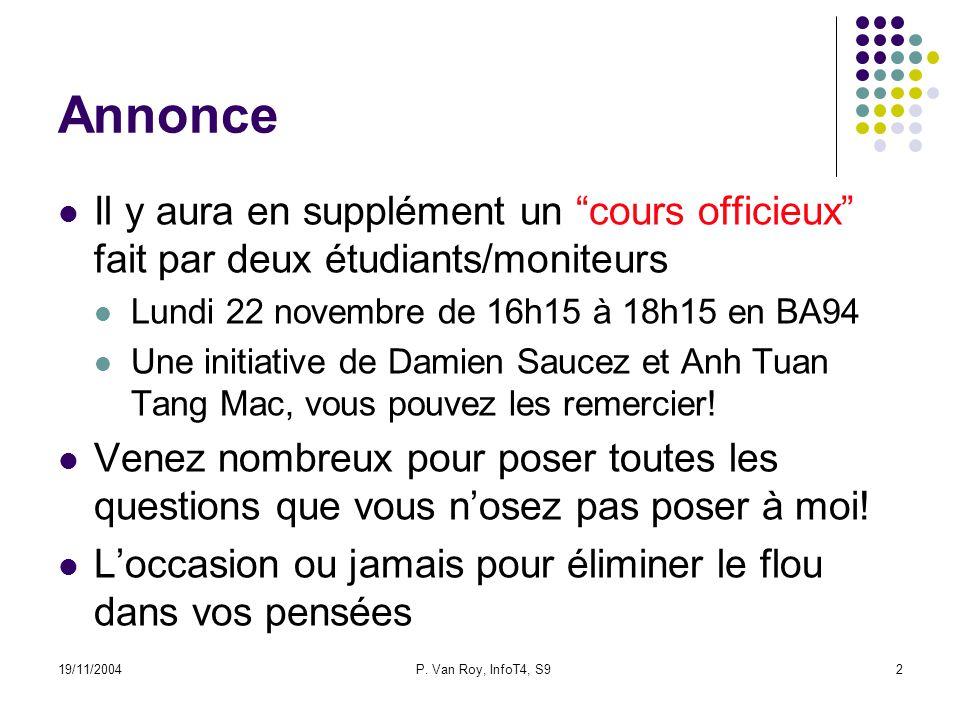 19/11/2004 P. Van Roy, InfoT4, S9 13 Exécution dataflow