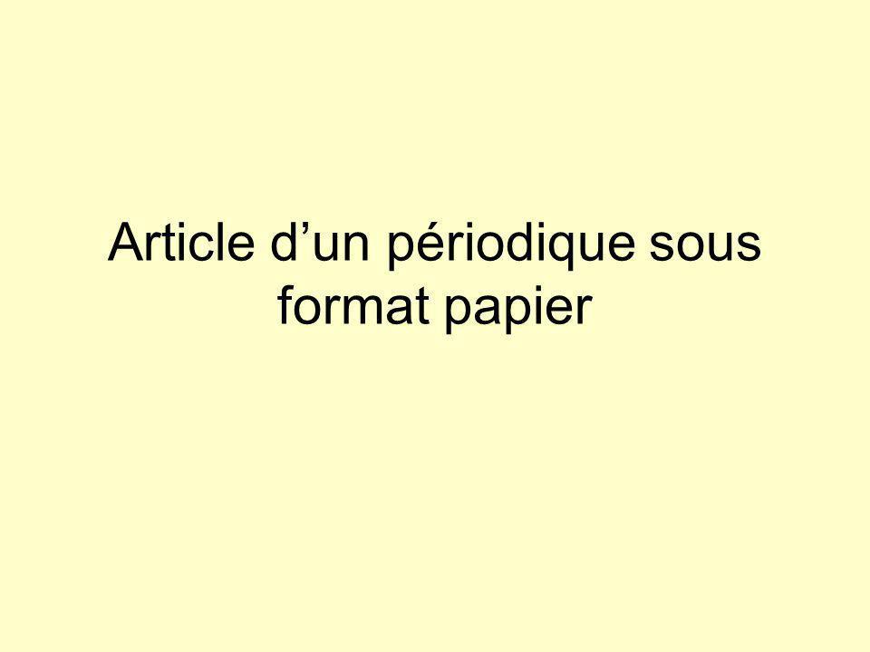 Références bibliographiques Article d'un périodique sous format papier Norme ISO : NOM, Prénom de l auteur.