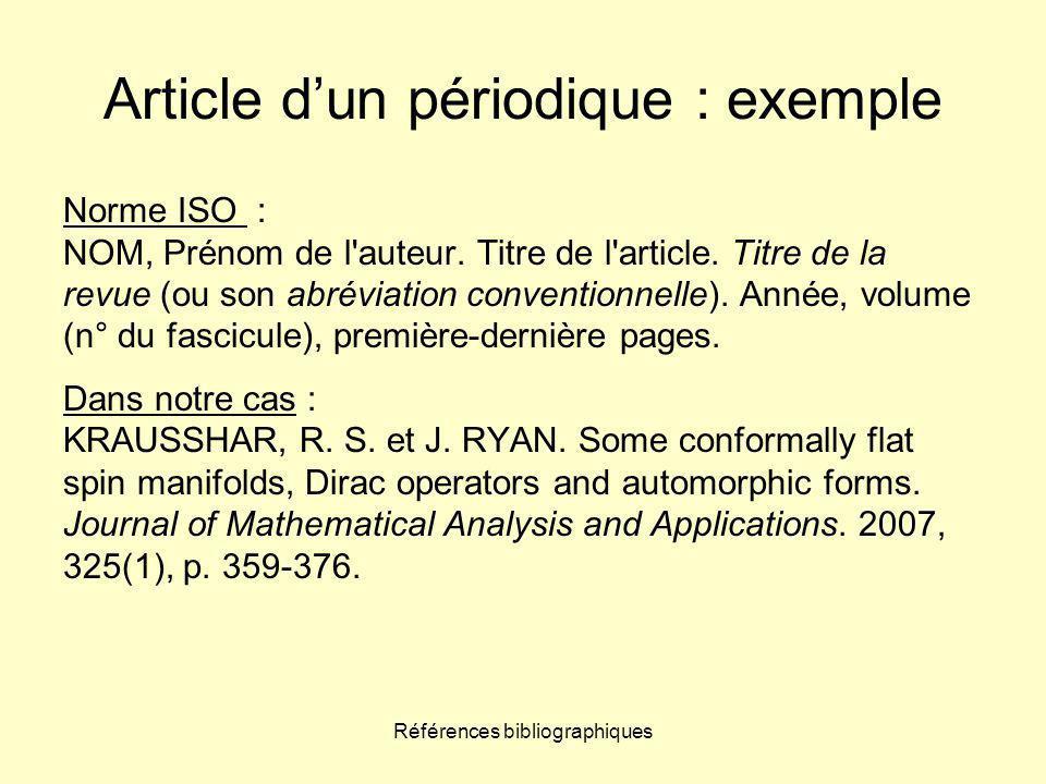 Références bibliographiques Article d'un périodique : exemple Norme ISO : NOM, Prénom de l auteur.