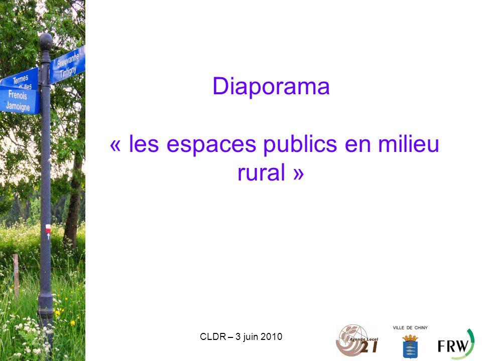 CLDR – 3 juin 2010 Diaporama « les espaces publics en milieu rural »