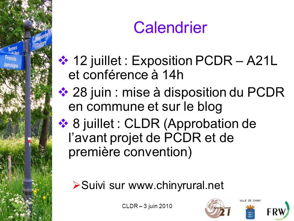 CLDR – 3 juin 2010 Calendrier  12 juillet : Exposition PCDR – A21L et conférence à 14h  28 juin : mise à disposition du PCDR en commune et sur le blog  8 juillet : CLDR (Approbation de l'avant projet de PCDR et de première convention)  Suivi sur www.chinyrural.net