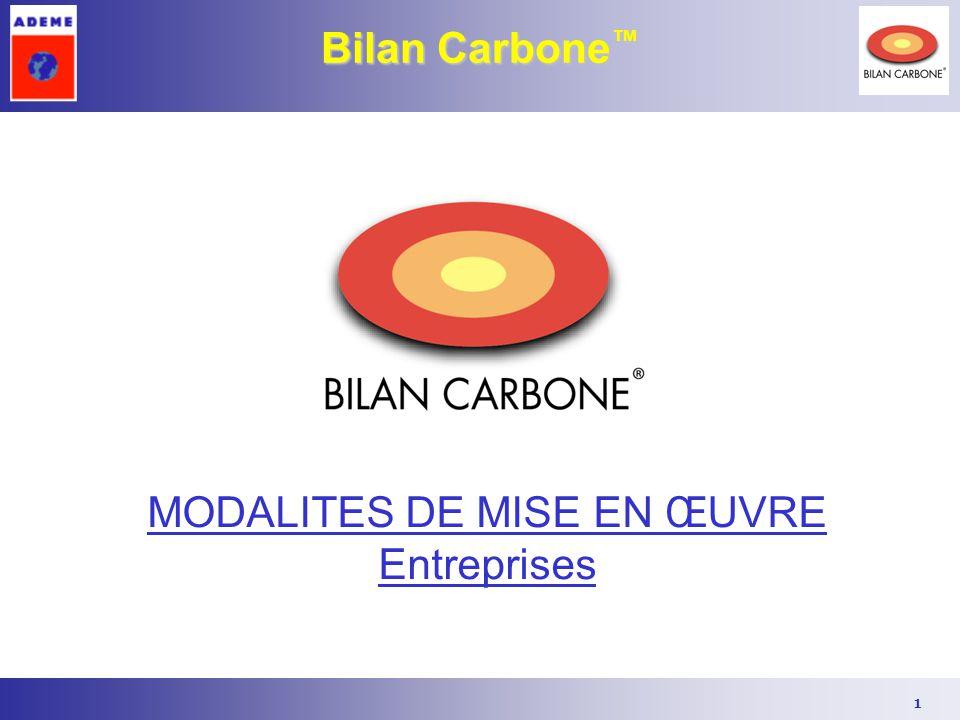 1 Bilan Carbone ™ MODALITES DE MISE EN ŒUVRE Entreprises