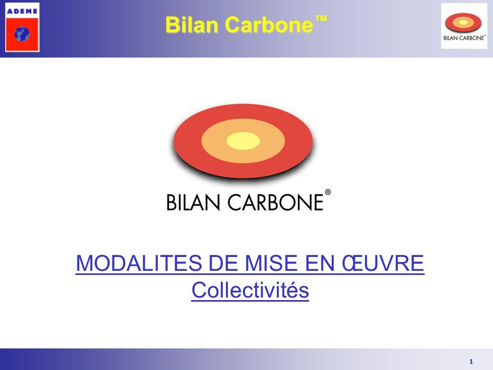 1 Bilan Carbone ™ MODALITES DE MISE EN ŒUVRE Collectivités