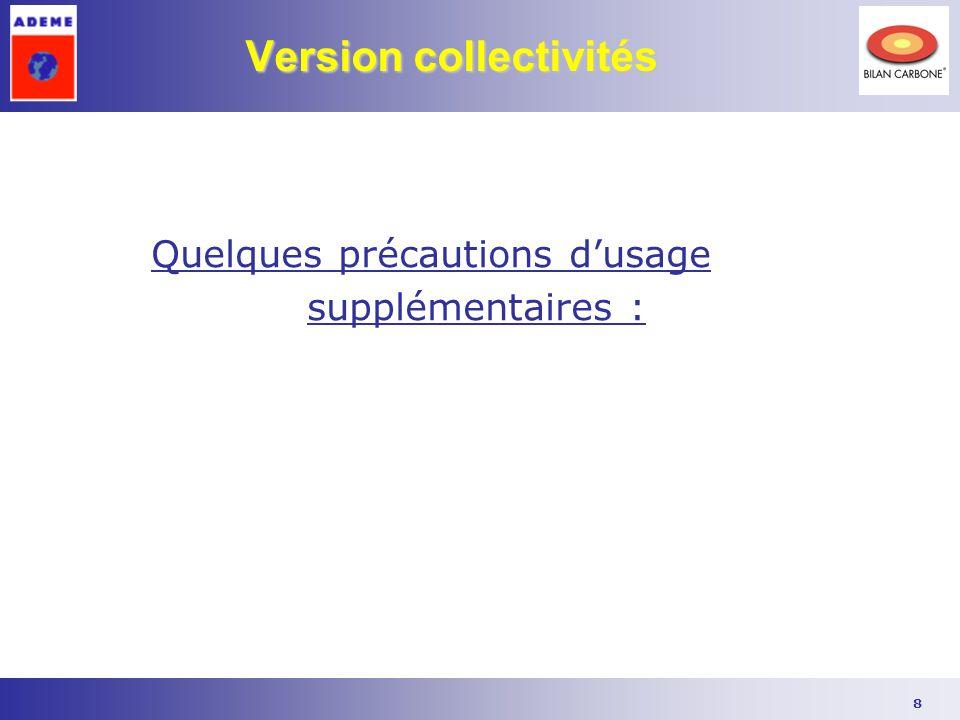 8 Version collectivités Quelques précautions d'usage supplémentaires :