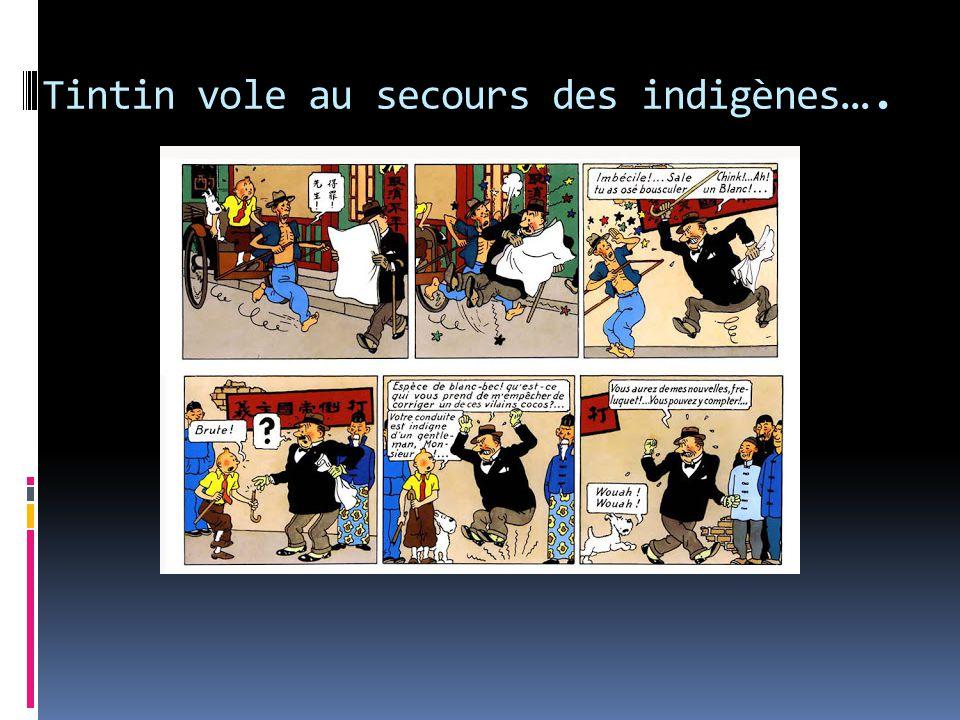 Tintin vole au secours des indigènes ….