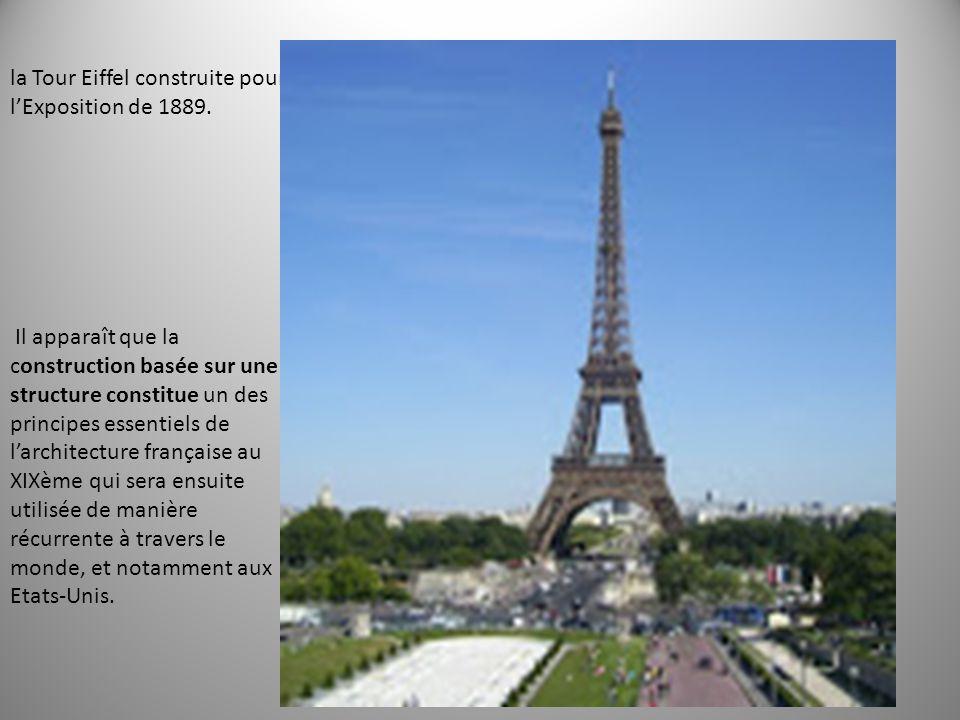 la Tour Eiffel construite pour l'Exposition de 1889. Il apparaît que la construction basée sur une structure constitue un des principes essentiels de