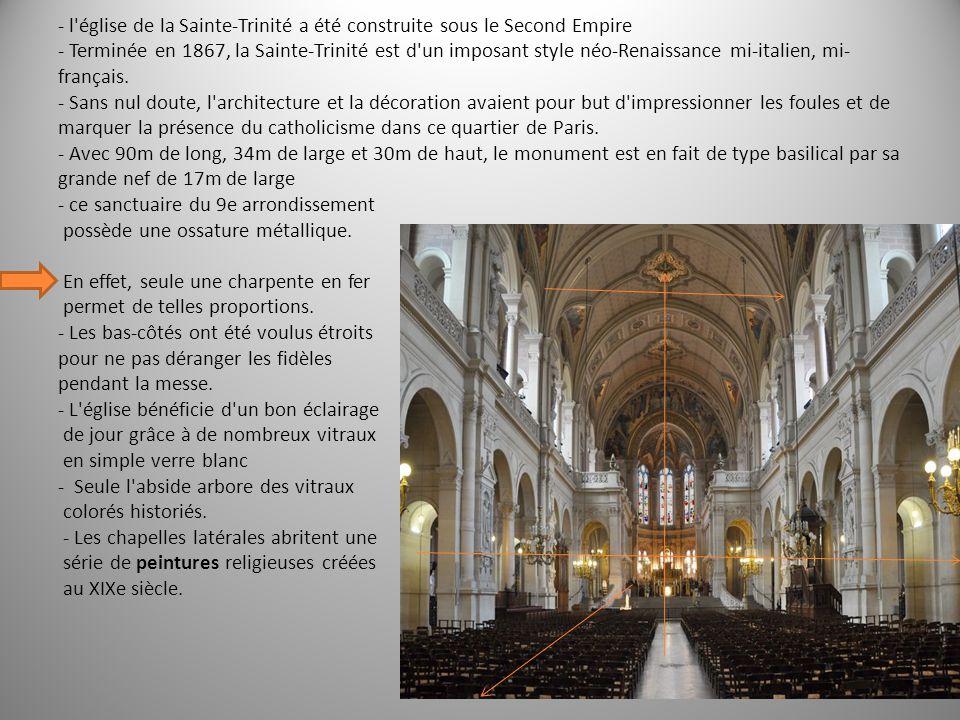 - l'église de la Sainte-Trinité a été construite sous le Second Empire - Terminée en 1867, la Sainte-Trinité est d'un imposant style néo-Renaissance m