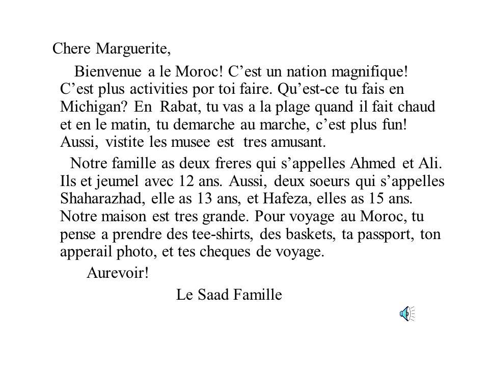 Chere Marguerite, Bienvenue a le Moroc.C'est un nation magnifique.