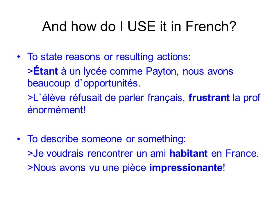 And how do I USE it in French.