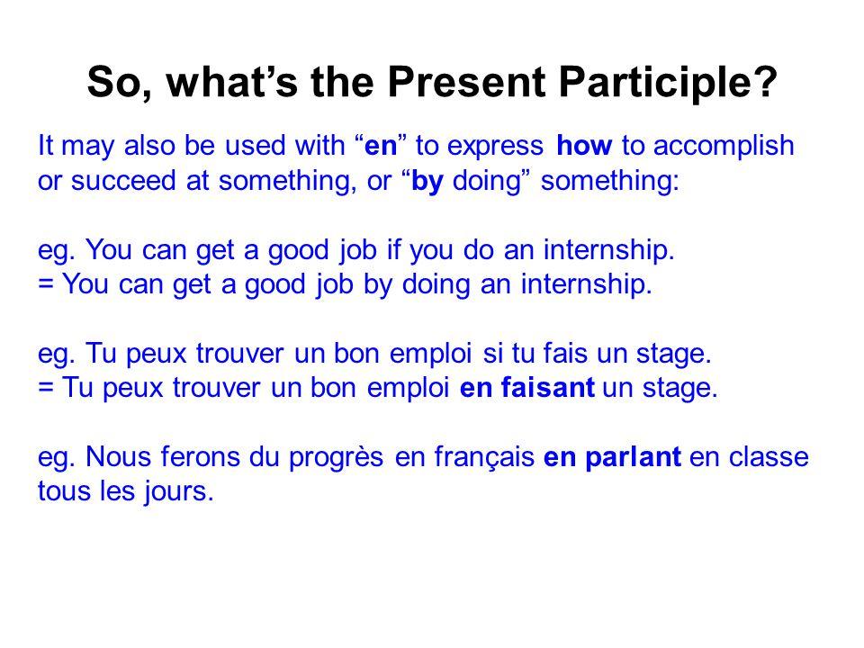 Form the Present Participle...