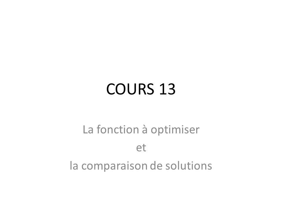 COURS 13 La fonction à optimiser et la comparaison de solutions