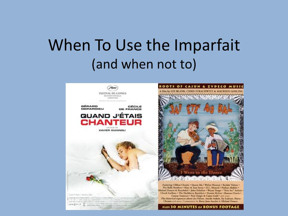 When To Use the Imparfait (and when not to)