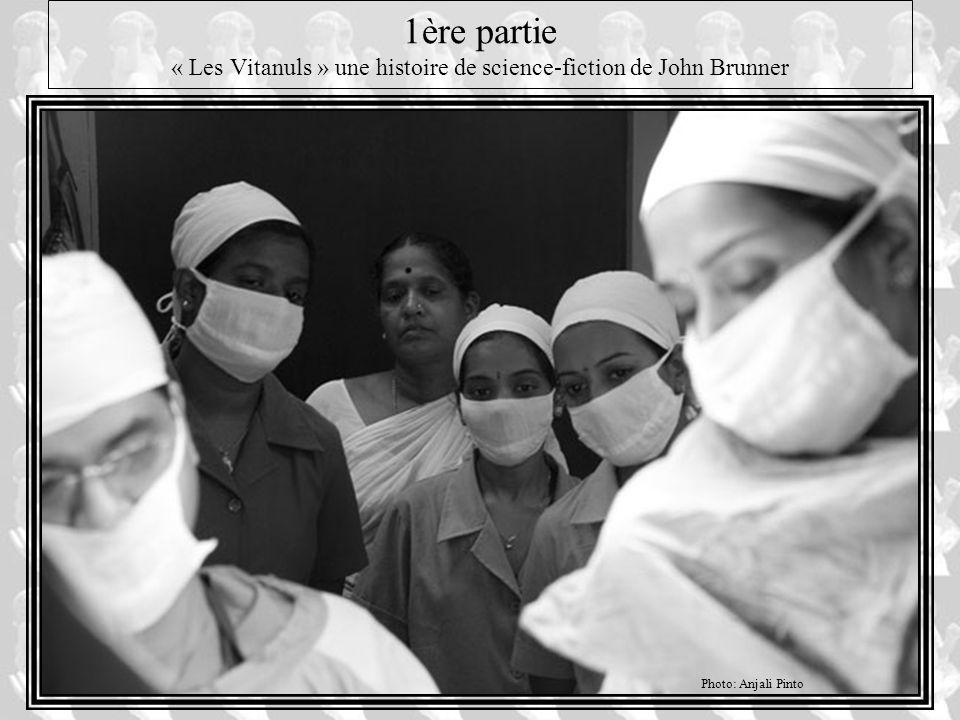 1ère partie « Les Vitanuls » une histoire de science-fiction de John Brunner Photo: Anjali Pinto