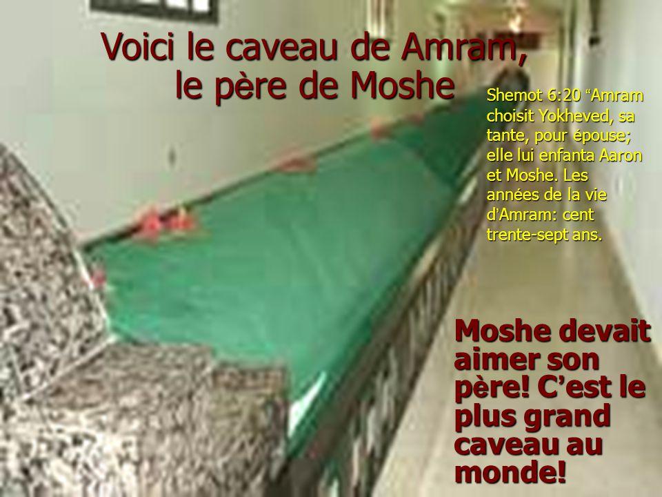 Moshe devait aimer son p è re.C ' est le plus grand caveau au monde.