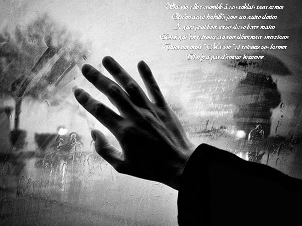 Rien n'est jamais acquis à l'homme, ni sa force Ni sa faiblesse, ni son coeur. Et quand il croit Ouvrir ses bras, son ombre est celle d'une croix Et q