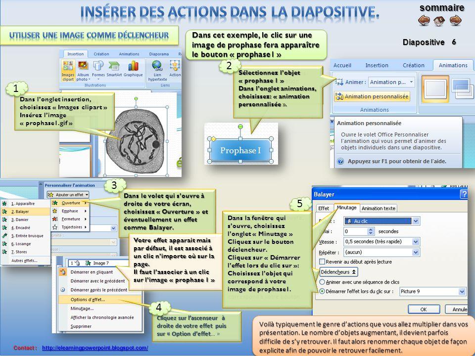 sommaire Diapositive Contact : http://elearningpowerpoint.blogspot.com/ Contact : http://elearningpowerpoint.blogspot.com/http://elearningpowerpoint.blogspot.com/ 5 Dans l'onglet insertion, choisissez le menu « Formes » puis une des formes proposées.