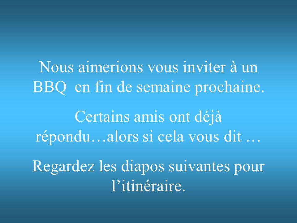 Nous aimerions vous inviter à un BBQ en fin de semaine prochaine.