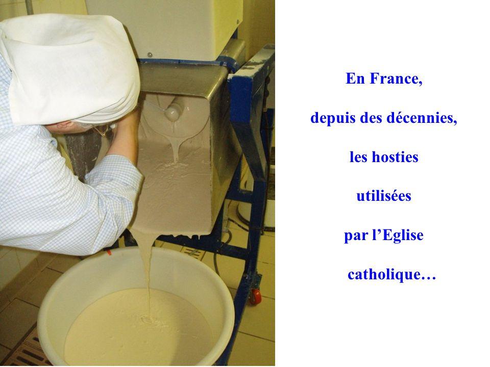 En France, depuis des décennies, les hosties utilisées par l'Eglise catholique…