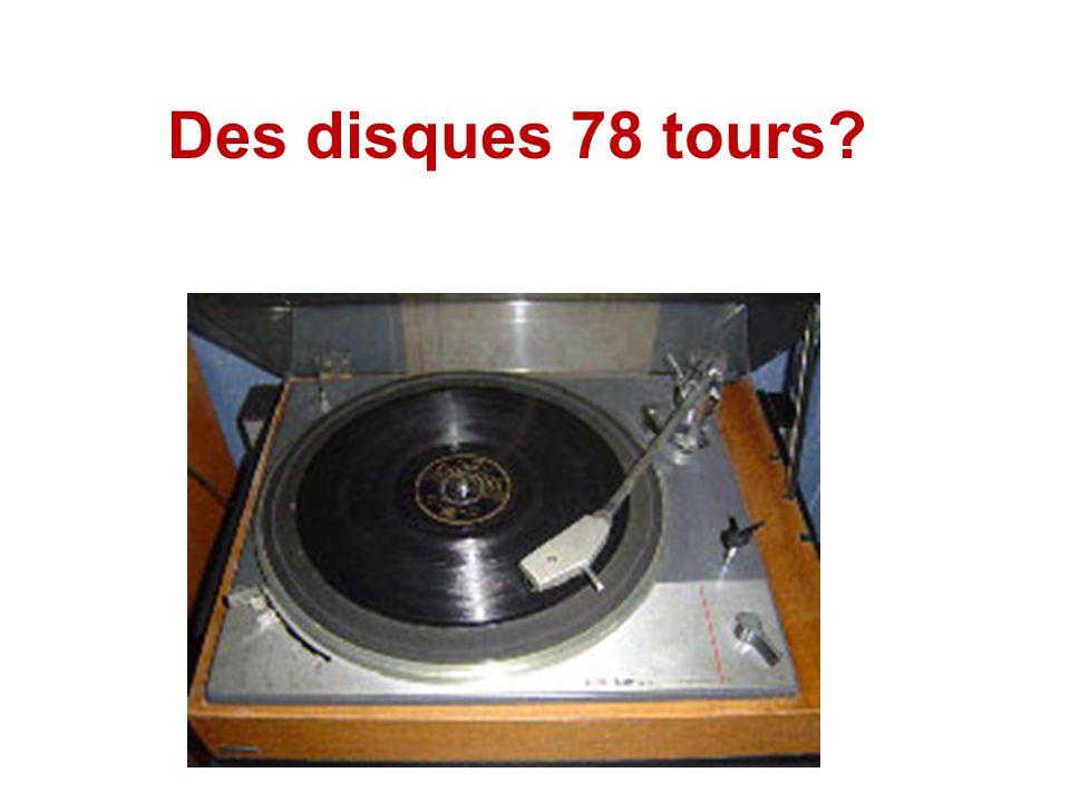 Des Tire-Pois? Des disques 33 et 45 Tours?
