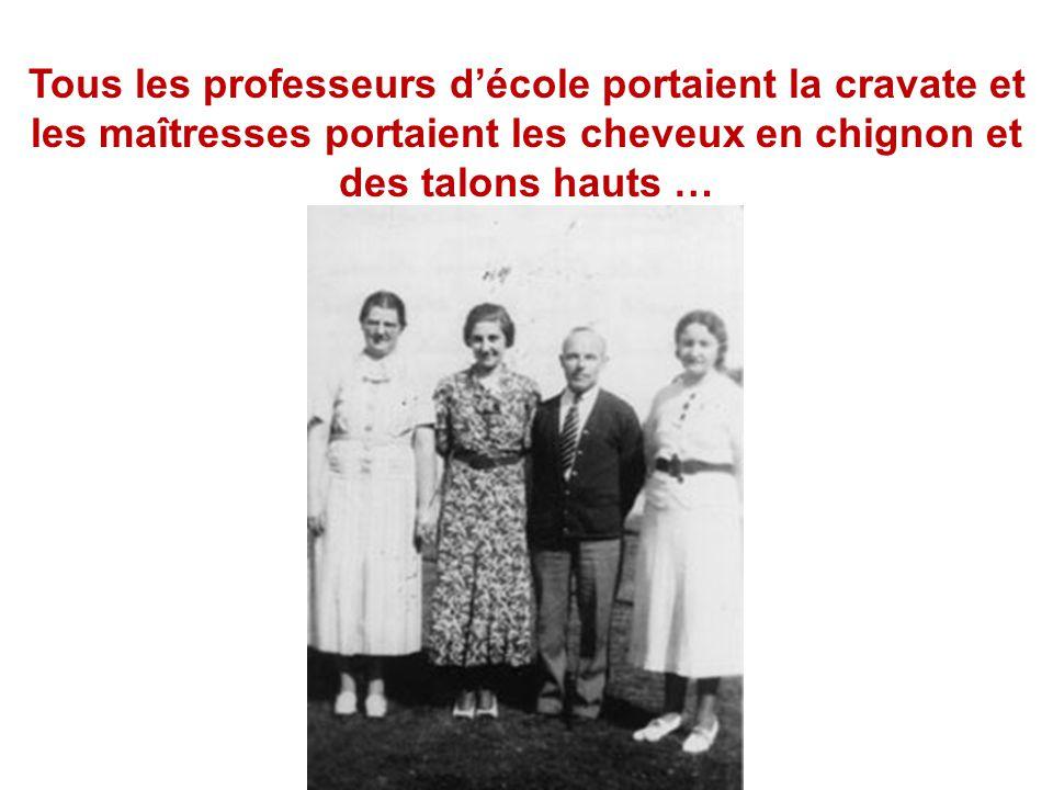 Tous les professeurs d'école portaient la cravate et les maîtresses portaient les cheveux en chignon et des talons hauts …