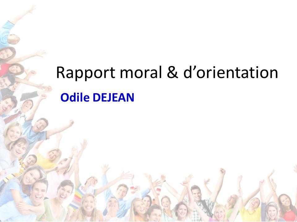 Rapport moral & d'orientation Odile DEJEAN
