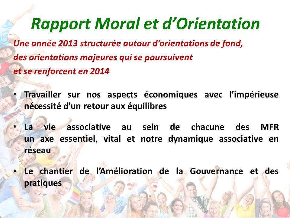 Rapport Moral et d'Orientation Une année 2013 structurée autour d'orientations de fond, des orientations majeures qui se poursuivent et se renforcent
