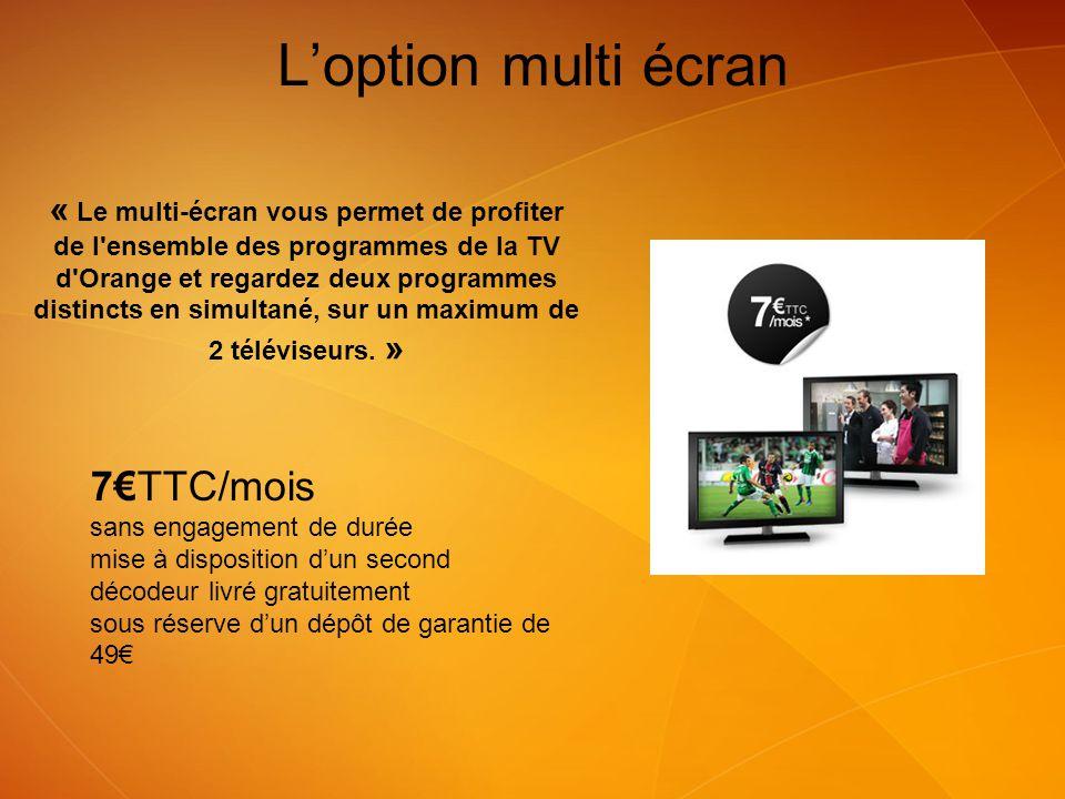 « Le multi-écran vous permet de profiter de l'ensemble des programmes de la TV d'Orange et regardez deux programmes distincts en simultané, sur un max