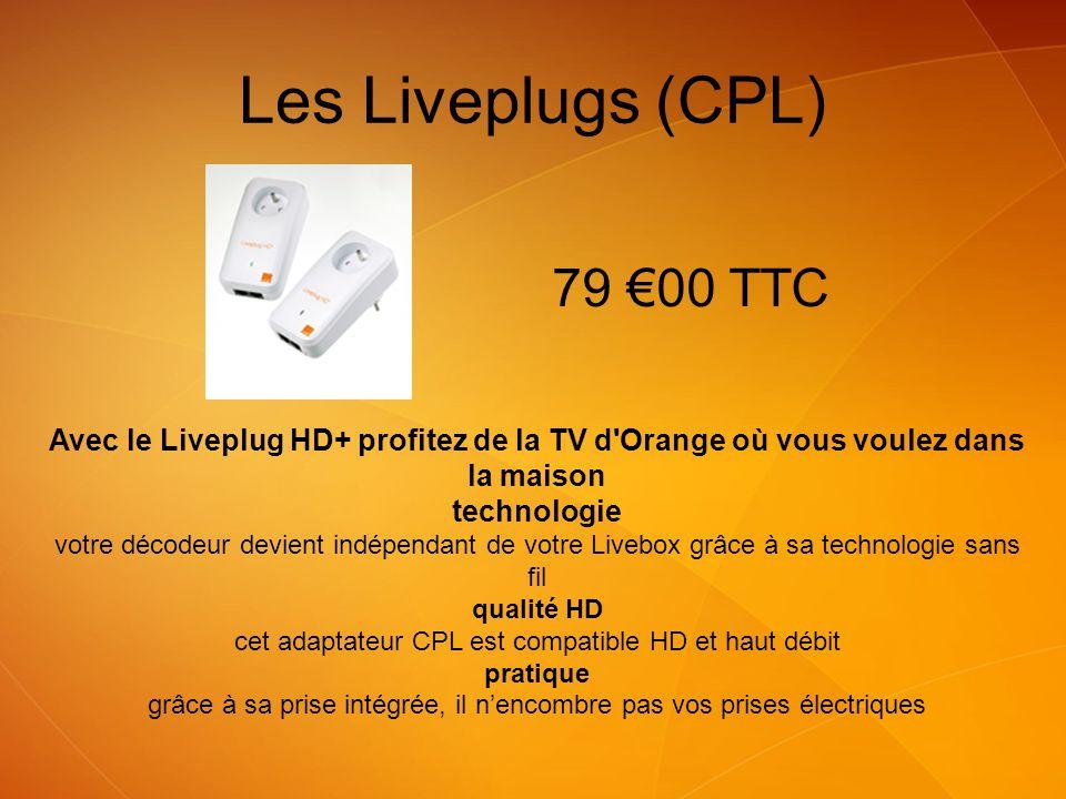 Les Liveplugs (CPL) Avec le Liveplug HD+ profitez de la TV d'Orange où vous voulez dans la maison technologie votre décodeur devient indépendant de vo