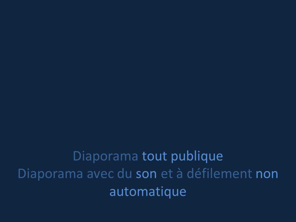 Diaporama tout publique Diaporama avec du son et à défilement non automatique
