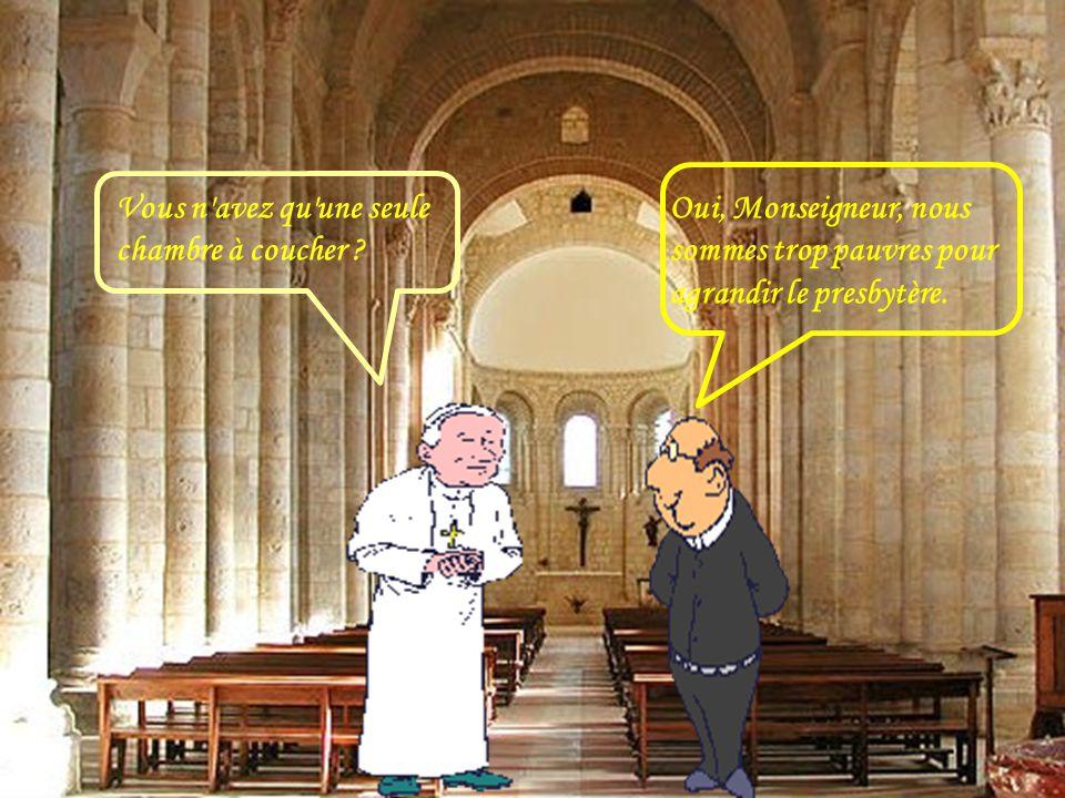 En visitant le presbytère, l ' Évêque s'aperçoit qu'il n ' y a qu'un seul lit dans une seule chambre à coucher.