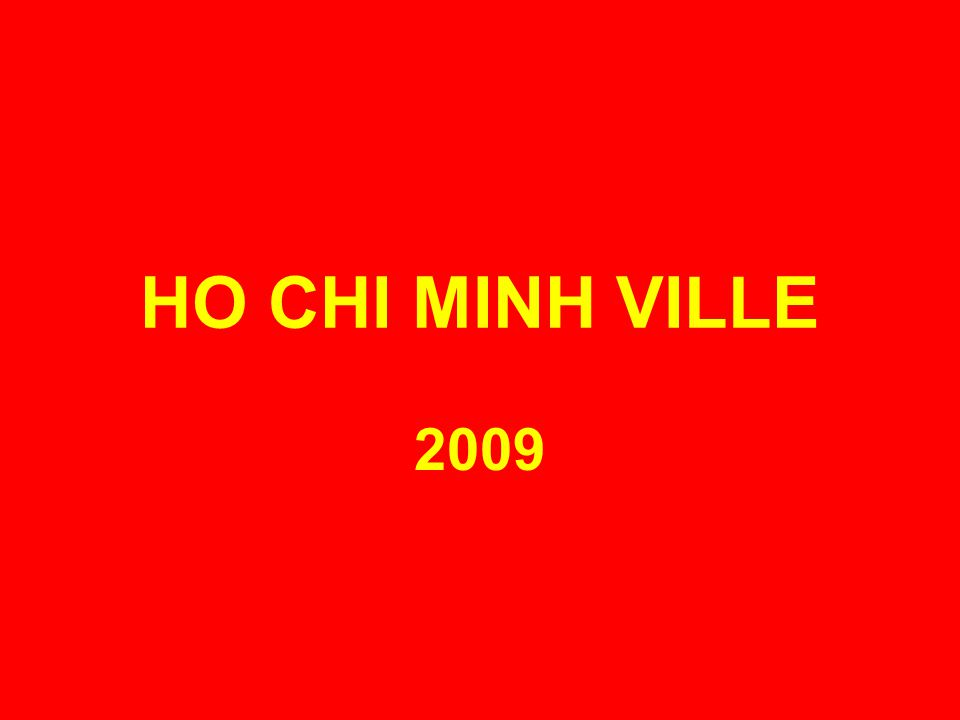 HO CHI MINH VILLE 2009