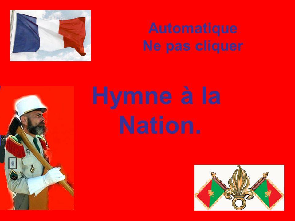 Automatique Ne pas cliquer Hymne à la Nation.