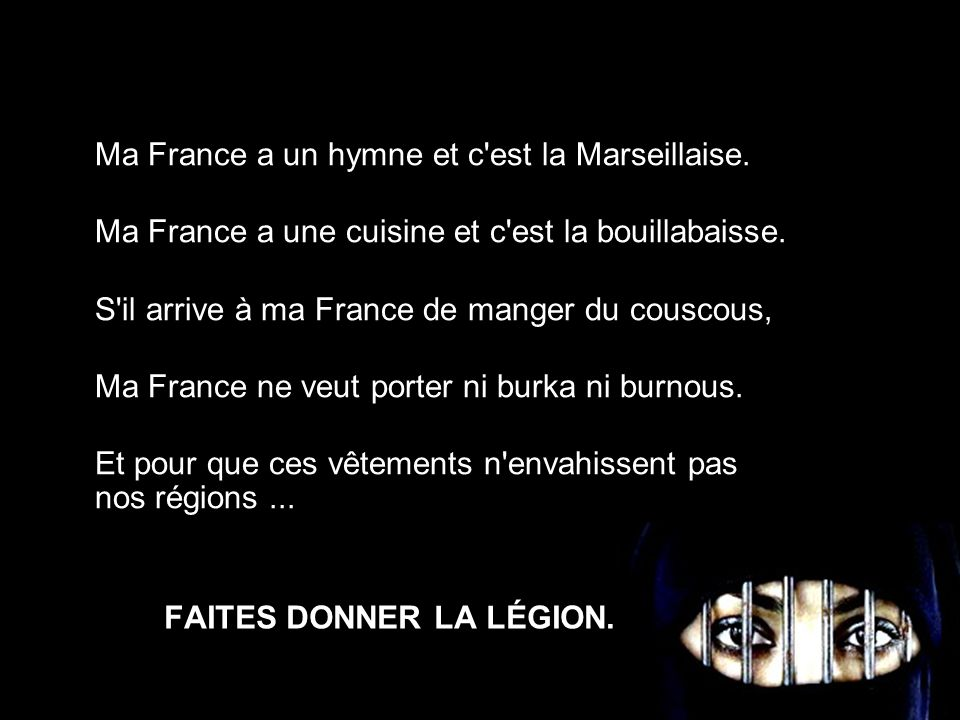FAITES DONNER LA LÉGION.Ma France n a que faire de tous les clandestins.