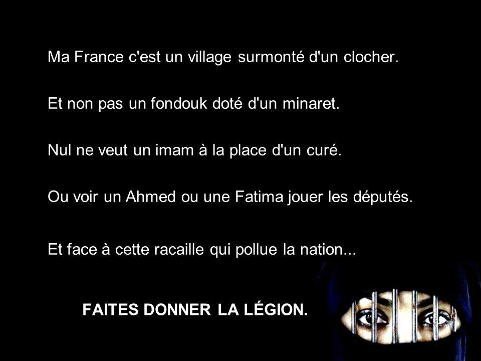 FAITES DONNER LA LÉGION.Ma France c est un village surmonté d un clocher.