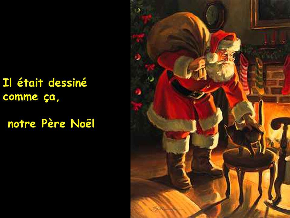 Il était dessiné comme ça, notre Père Noël