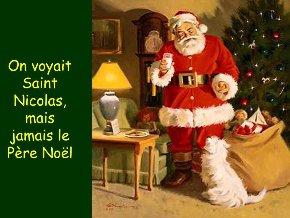 On voyait Saint Nicolas, mais jamais le Père Noël