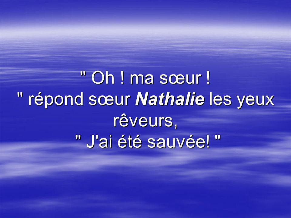 Le matin suivant, sœur Berthe demande à sœur Nathalie comment le bain de la veille s'était déroulé.