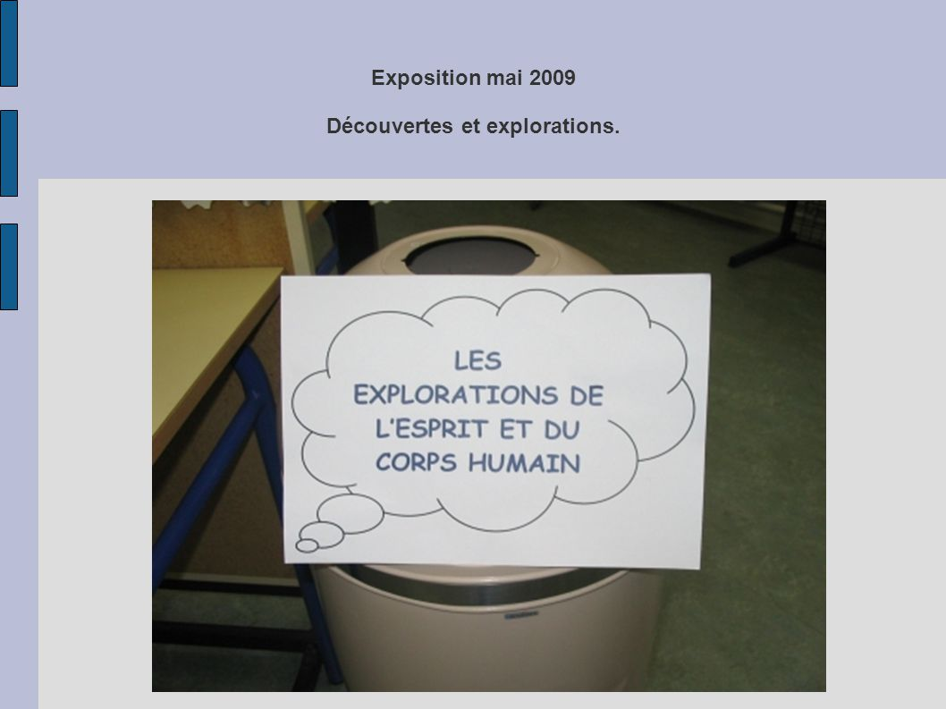 Exposition mai 2009 Découvertes et explorations.