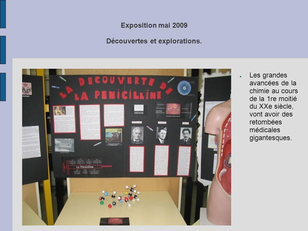 Exposition mai 2009 Découvertes et explorations. ● Les grandes avancées de la chimie au cours de la 1re moitié du XXe siècle, vont avoir des retombées
