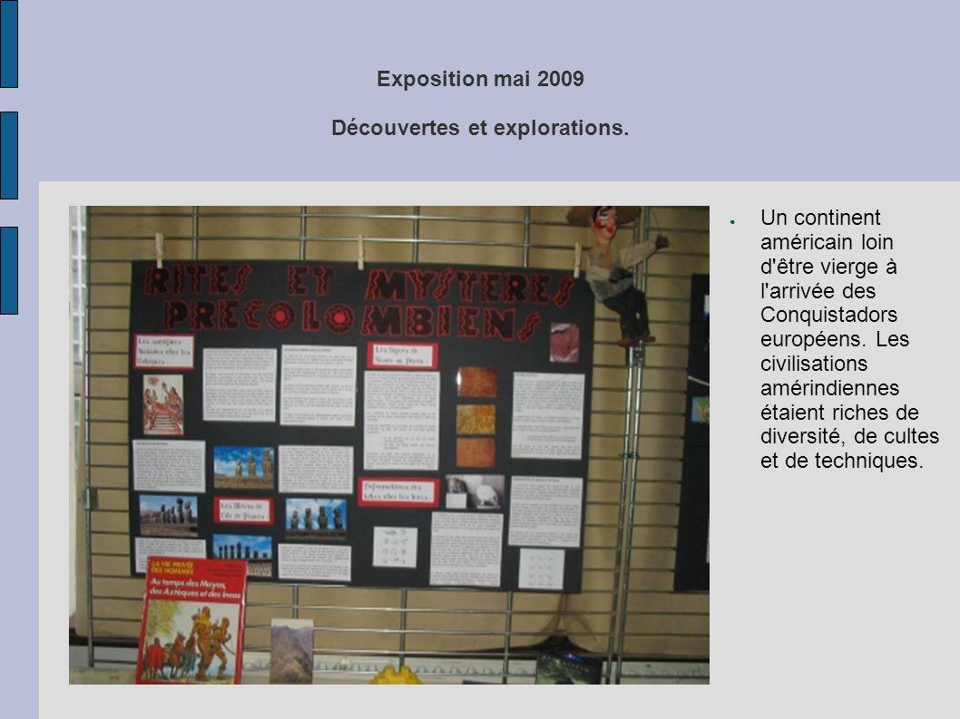 Exposition mai 2009 Découvertes et explorations. ● Un continent américain loin d'être vierge à l'arrivée des Conquistadors européens. Les civilisation