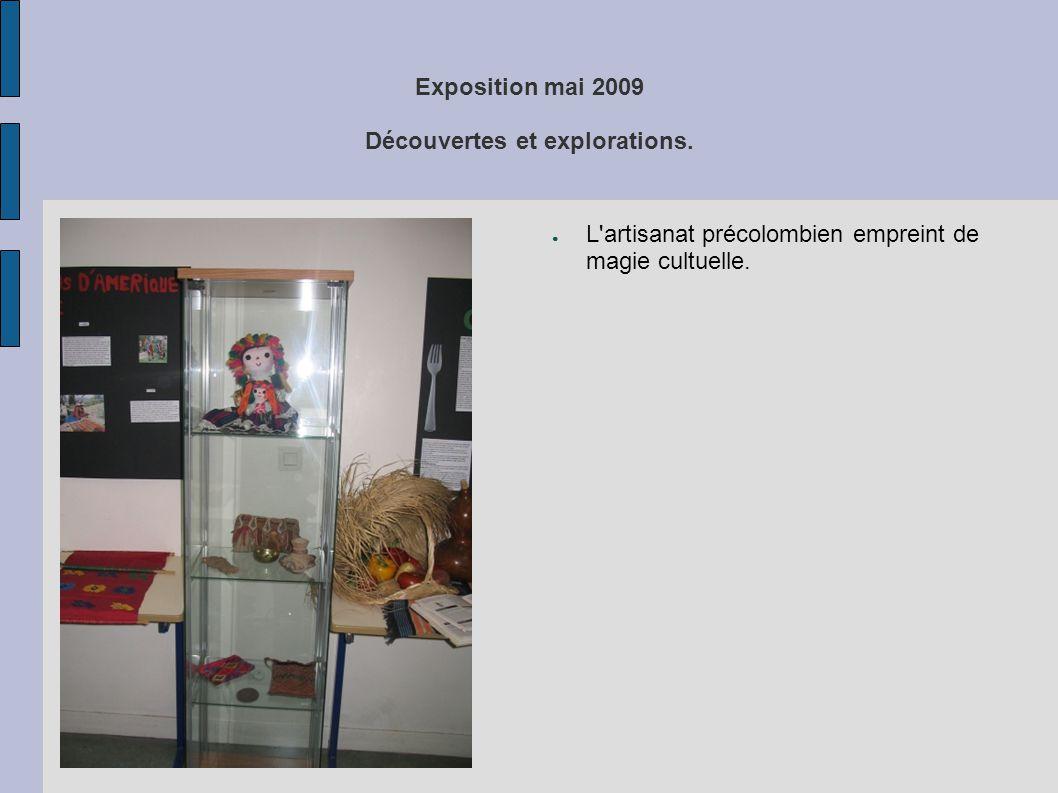 Exposition mai 2009 Découvertes et explorations. ● L'artisanat précolombien empreint de magie cultuelle.