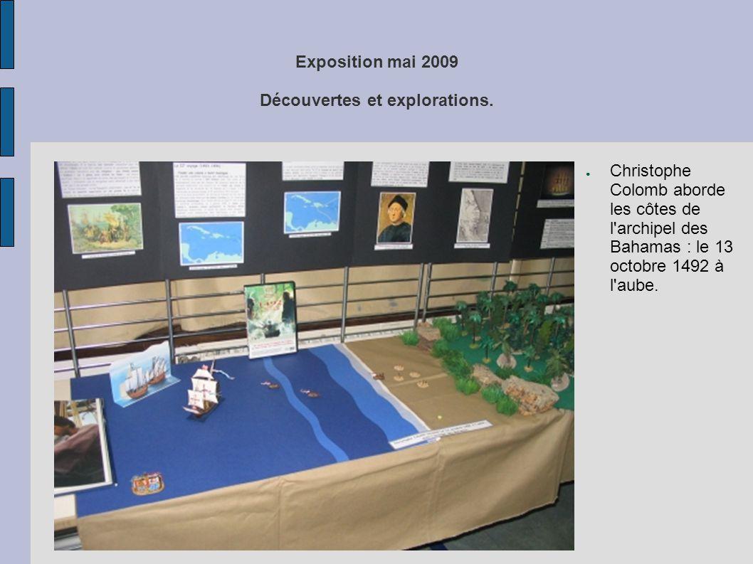 Exposition mai 2009 Découvertes et explorations. ● Christophe Colomb aborde les côtes de l'archipel des Bahamas : le 13 octobre 1492 à l'aube.