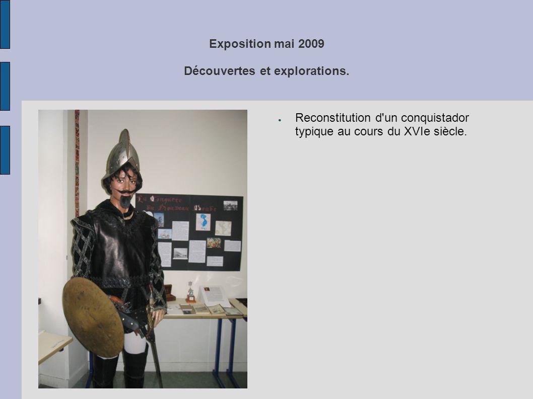 Exposition mai 2009 Découvertes et explorations. ● Reconstitution d'un conquistador typique au cours du XVIe siècle.
