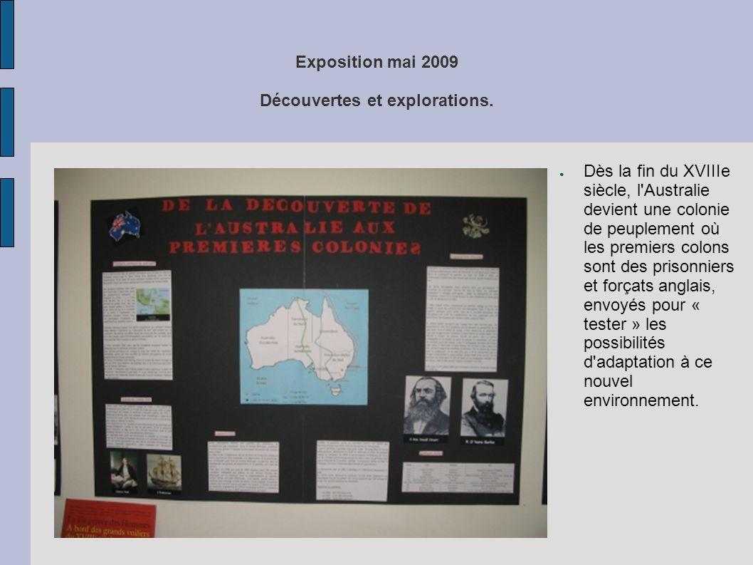 Exposition mai 2009 Découvertes et explorations. ● Dès la fin du XVIIIe siècle, l'Australie devient une colonie de peuplement où les premiers colons s