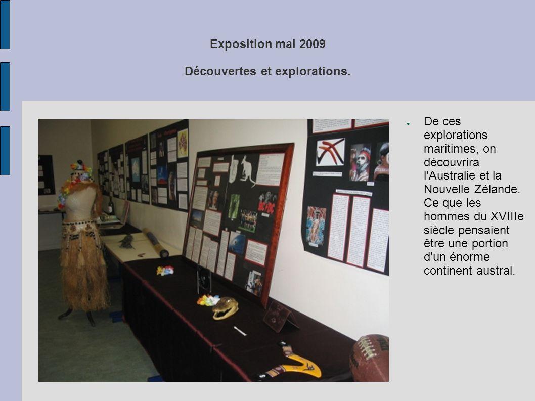 Exposition mai 2009 Découvertes et explorations. ● De ces explorations maritimes, on découvrira l'Australie et la Nouvelle Zélande. Ce que les hommes