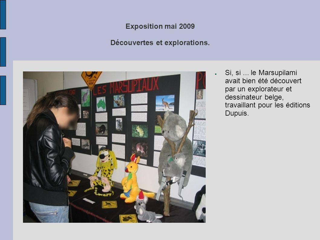 Exposition mai 2009 Découvertes et explorations. ● Si, si... le Marsupilami avait bien été découvert par un explorateur et dessinateur belge, travaill