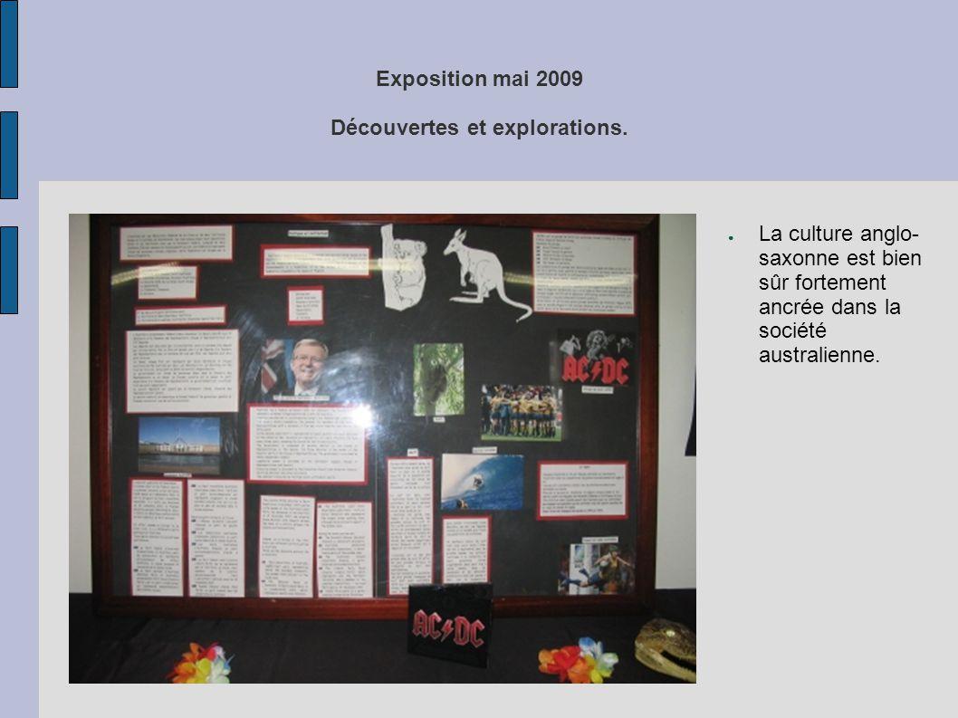 Exposition mai 2009 Découvertes et explorations. ● La culture anglo- saxonne est bien sûr fortement ancrée dans la société australienne.